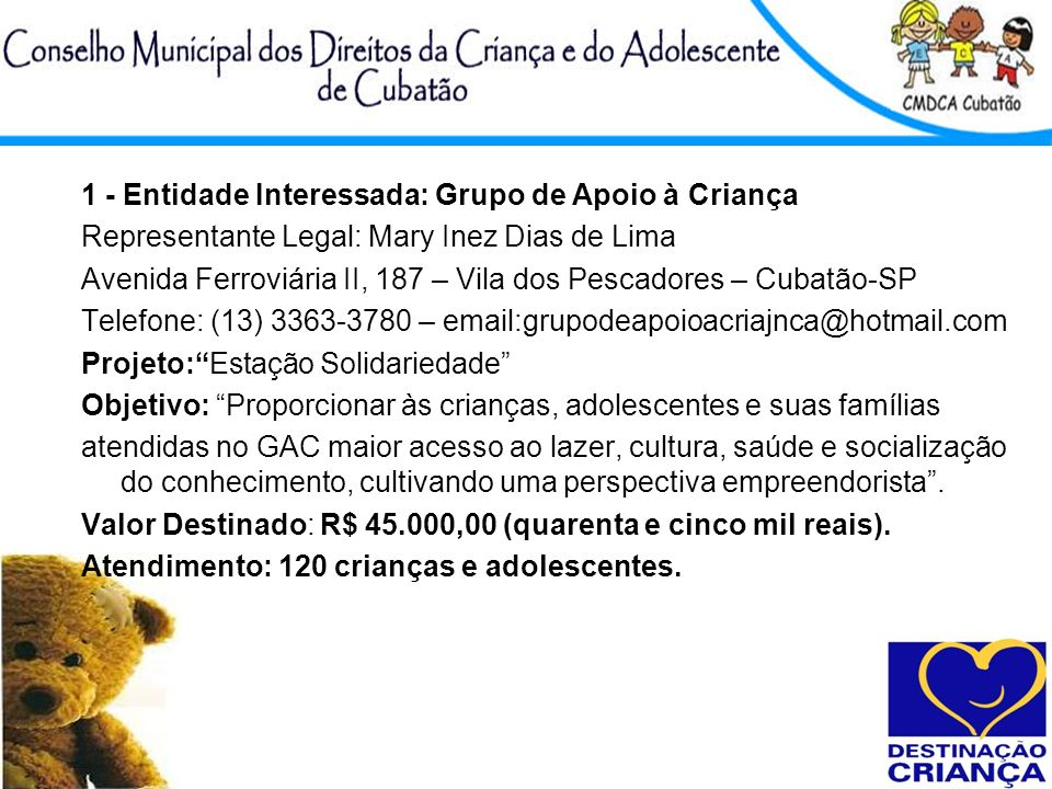 1 - Entidade Interessada: Grupo de Apoio à Criança