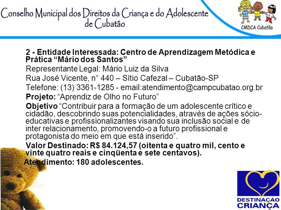 2 - Entidade Interessada: Centro de Aprendizagem Metódica e Prática Mário dos Santos