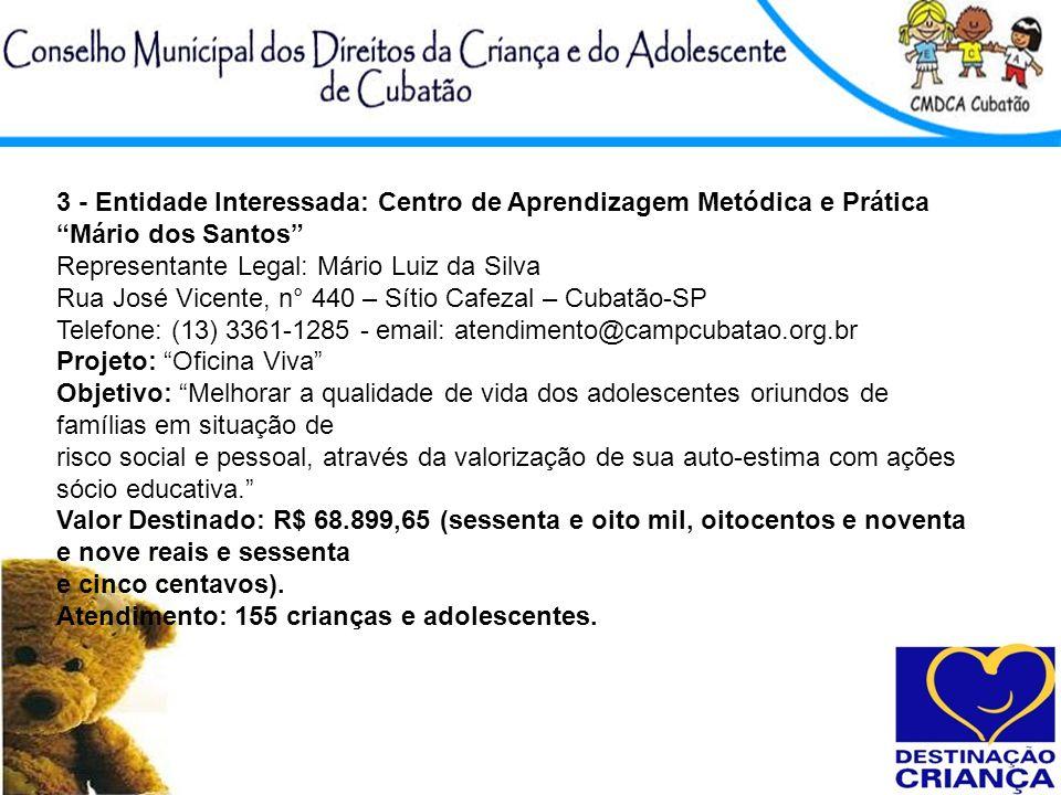 3 - Entidade Interessada: Centro de Aprendizagem Metódica e Prática Mário dos Santos