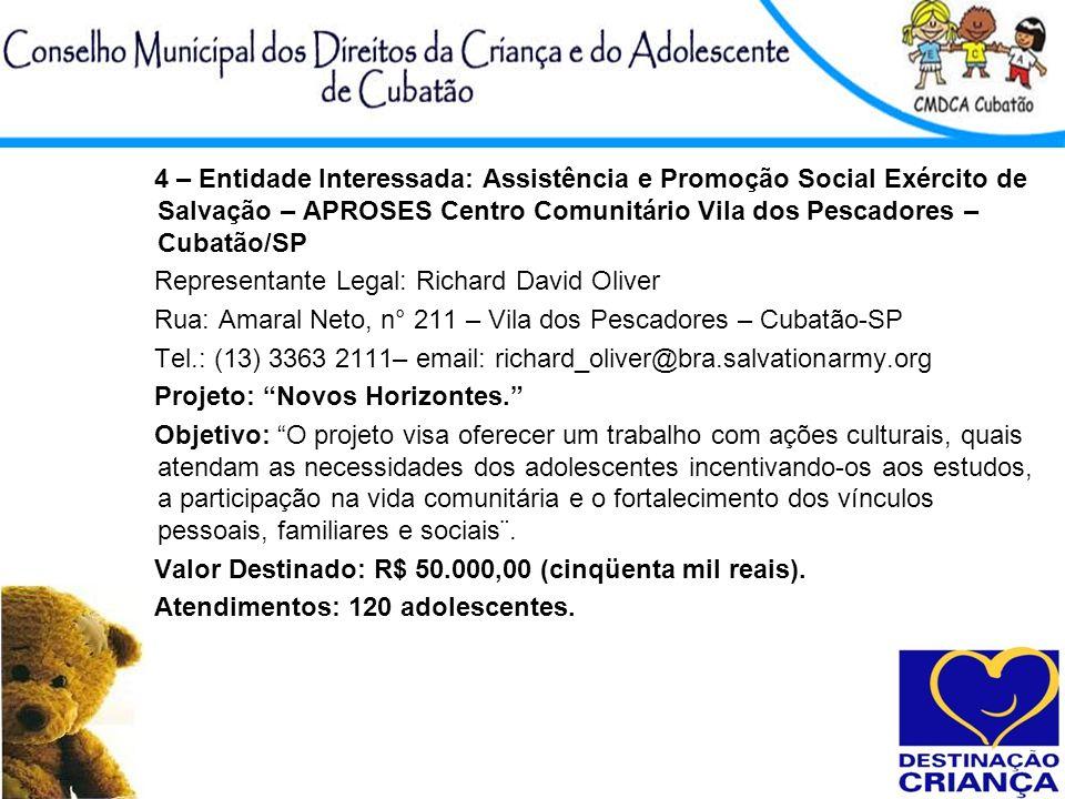 4 – Entidade Interessada: Assistência e Promoção Social Exército de Salvação – APROSES Centro Comunitário Vila dos Pescadores –Cubatão/SP