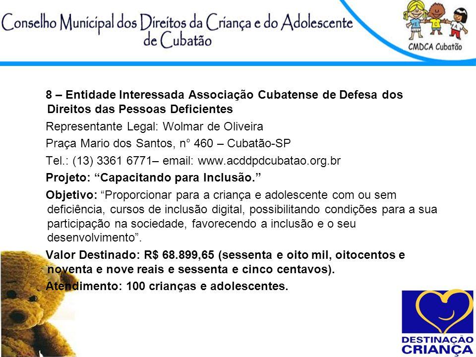 8 – Entidade Interessada Associação Cubatense de Defesa dos Direitos das Pessoas Deficientes