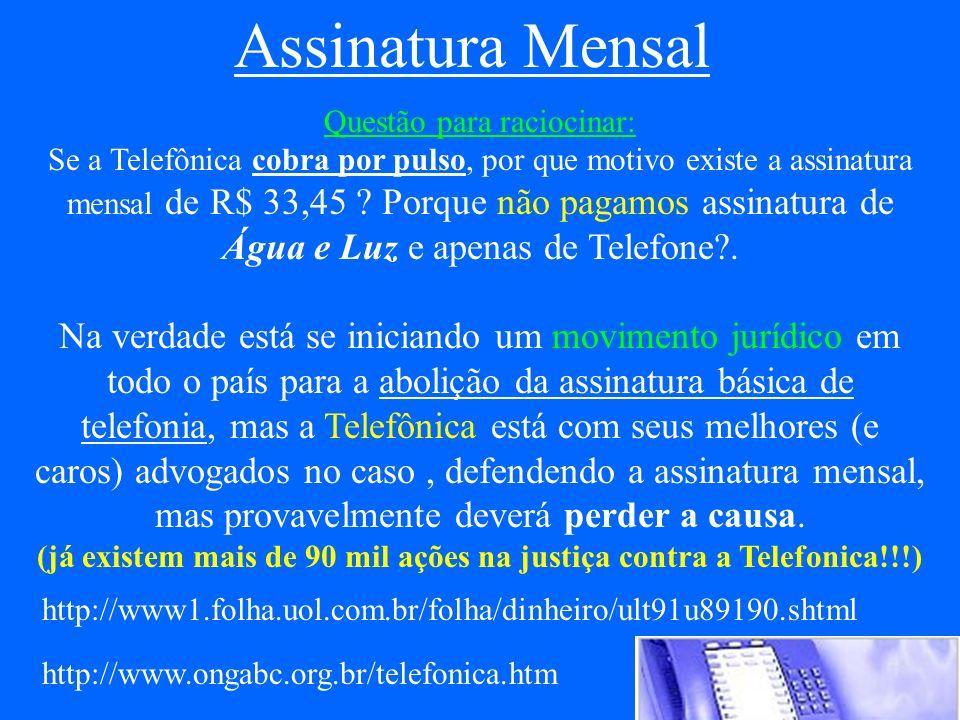 (já existem mais de 90 mil ações na justiça contra a Telefonica!!!)