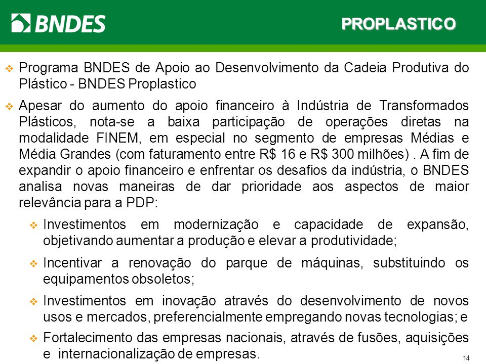 PROPLASTICOPrograma BNDES de Apoio ao Desenvolvimento da Cadeia Produtiva do Plástico - BNDES Proplastico.