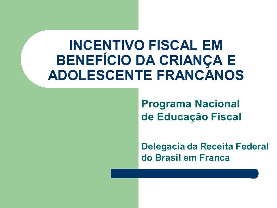 INCENTIVO FISCAL EM BENEFÍCIO DA CRIANÇA E ADOLESCENTE FRANCANOS