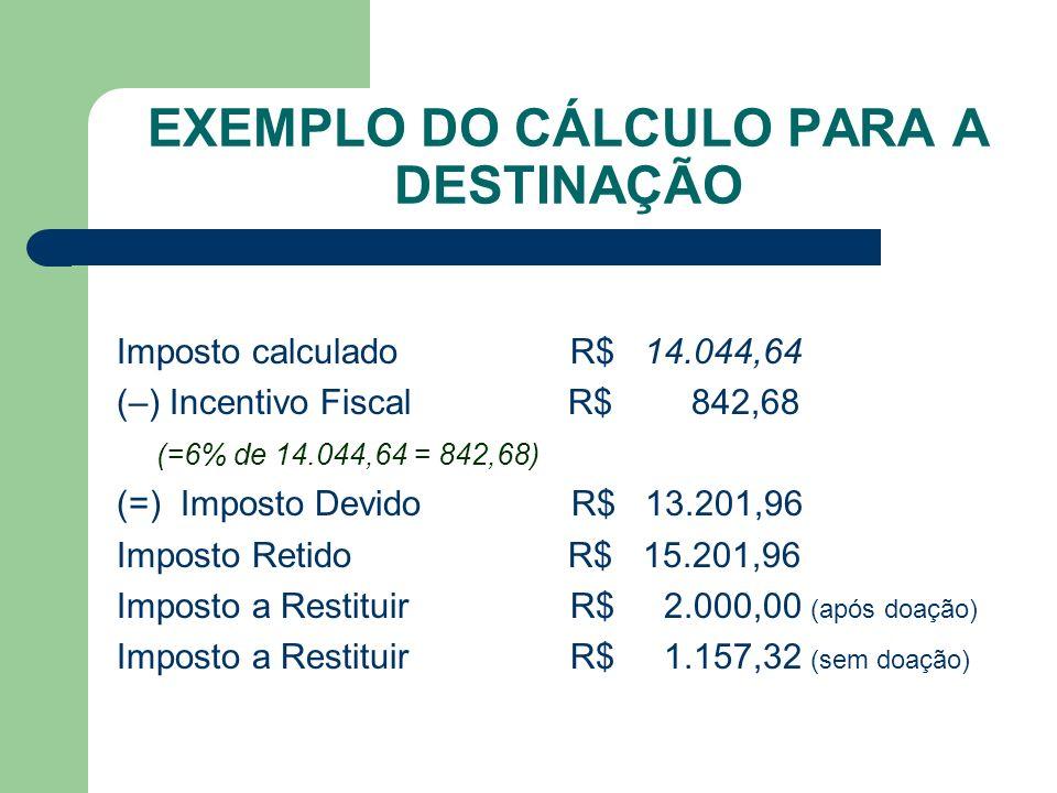 EXEMPLO DO CÁLCULO PARA A DESTINAÇÃO