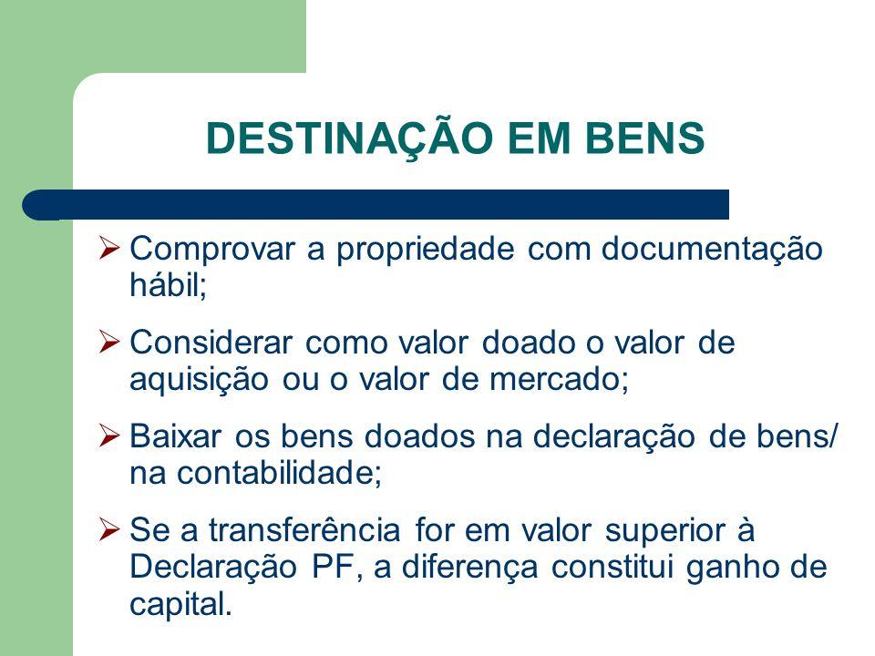 DESTINAÇÃO EM BENS Comprovar a propriedade com documentação hábil;
