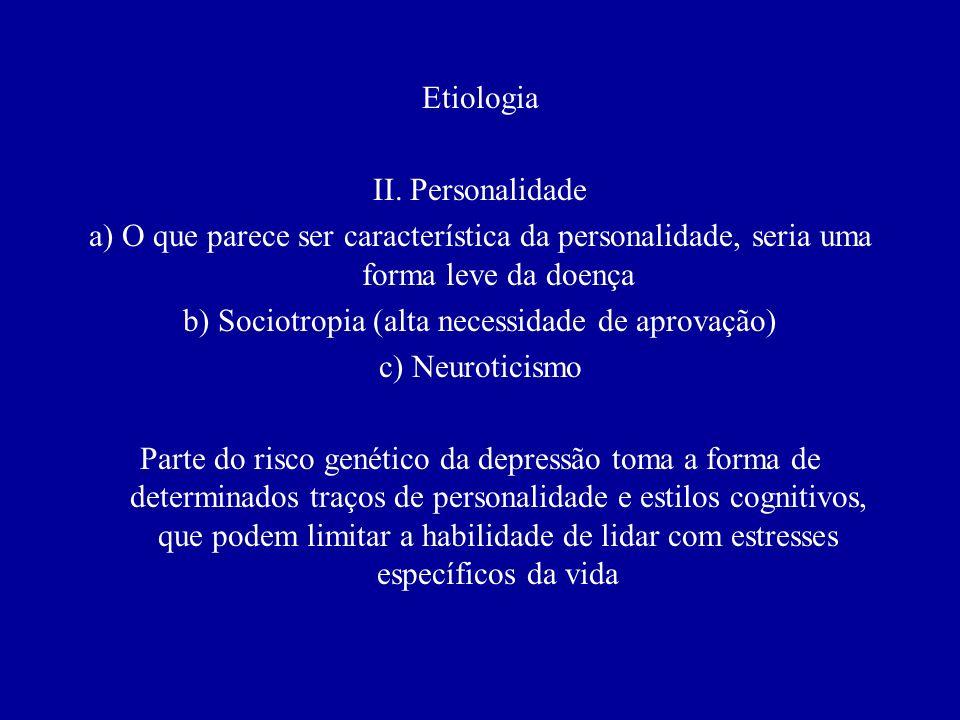 b) Sociotropia (alta necessidade de aprovação)