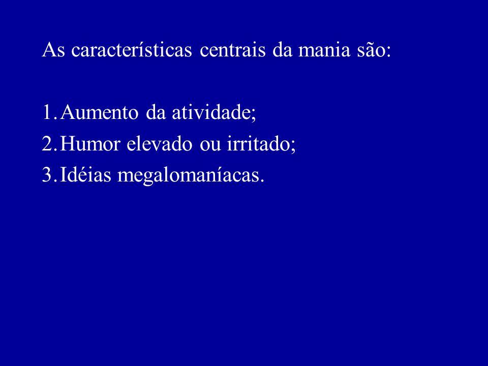 As características centrais da mania são: