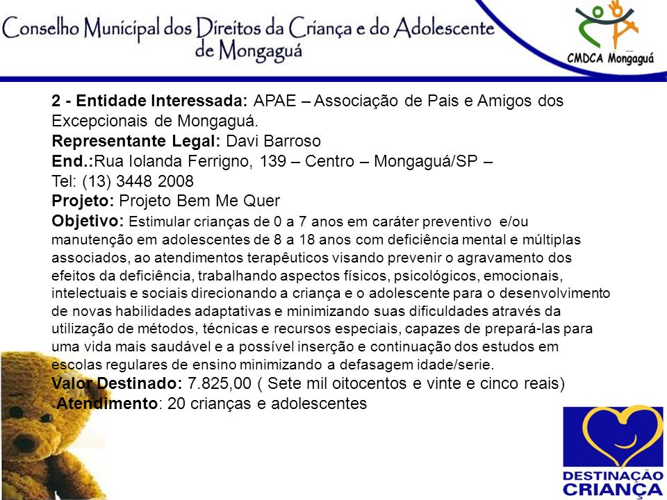 2 - Entidade Interessada: APAE – Associação de Pais e Amigos dos Excepcionais de Mongaguá.