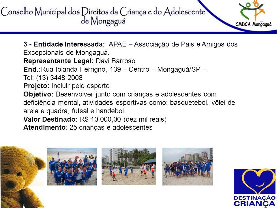 3 - Entidade Interessada: APAE – Associação de Pais e Amigos dos Excepcionais de Mongaguá.
