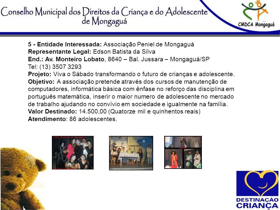 5 - Entidade Interessada: Associação Peniel de Mongaguá