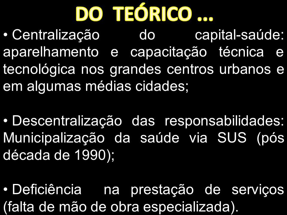 DO TEÓRICO ...