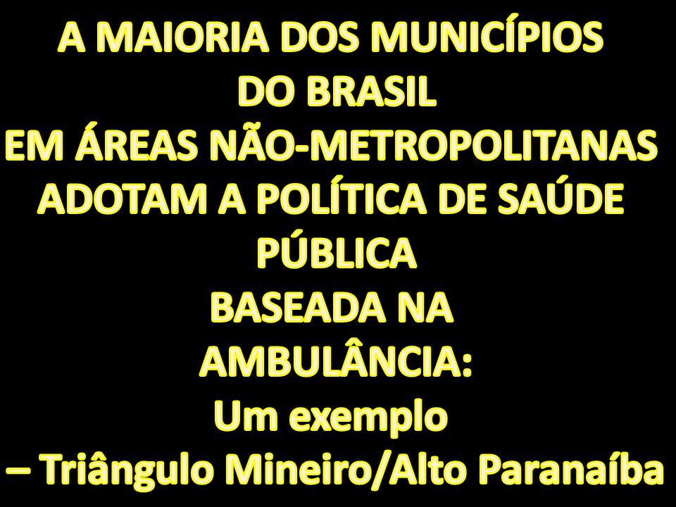 A MAIORIA DOS MUNICÍPIOS DO BRASIL EM ÁREAS NÃO-METROPOLITANAS