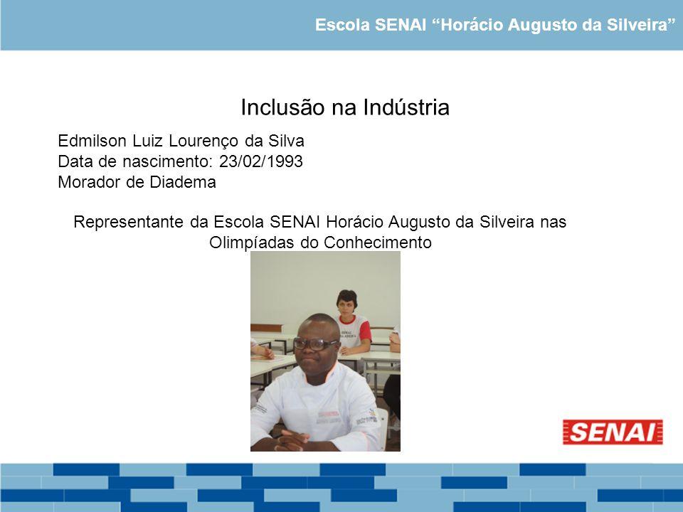 Inclusão na Indústria Escola SENAI Horácio Augusto da Silveira