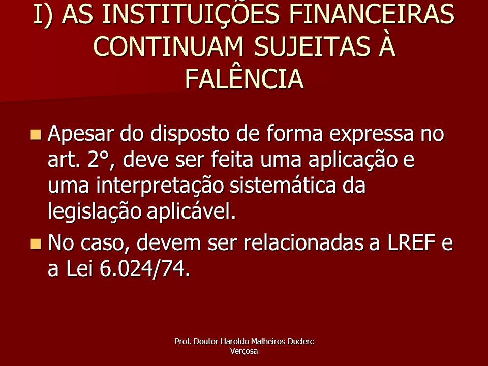 I) AS INSTITUIÇÕES FINANCEIRAS CONTINUAM SUJEITAS À FALÊNCIA