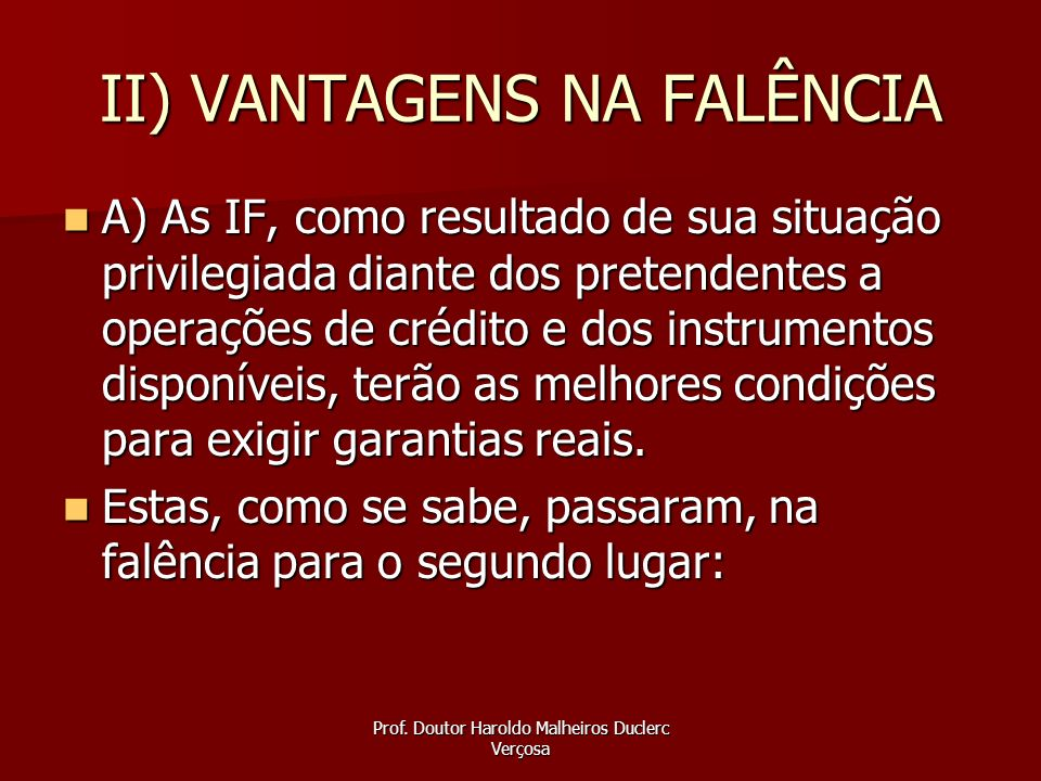 II) VANTAGENS NA FALÊNCIA