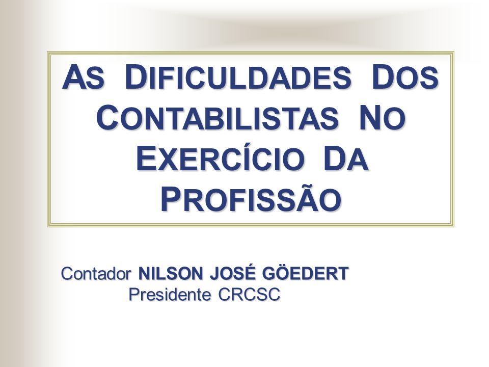 AS DIFICULDADES DOS CONTABILISTAS NO EXERCÍCIO DA PROFISSÃO