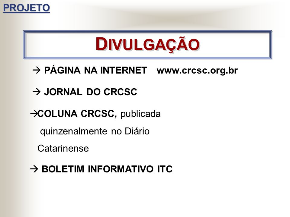DIVULGAÇÃO PROJETO  PÁGINA NA INTERNET www.crcsc.org.br