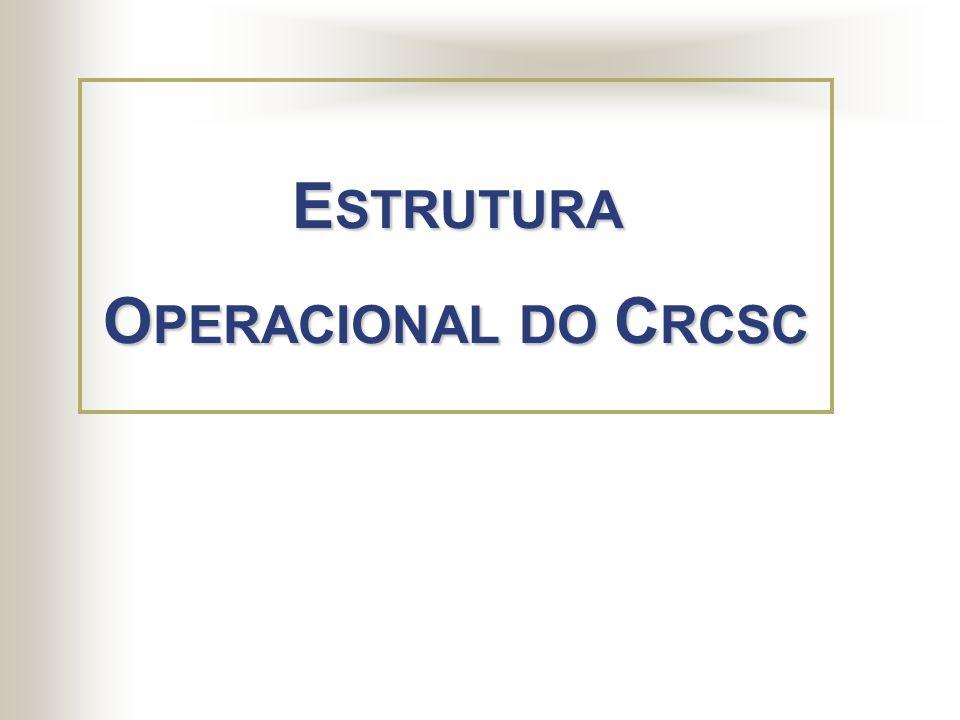 ESTRUTURA OPERACIONAL DO CRCSC