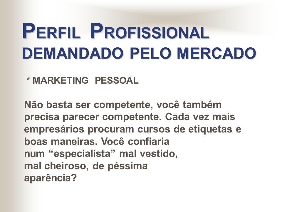 PERFIL PROFISSIONAL DEMANDADO PELO MERCADO