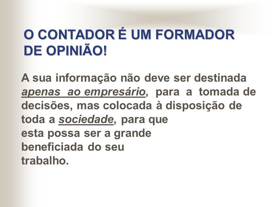 O CONTADOR É UM FORMADOR DE OPINIÃO!