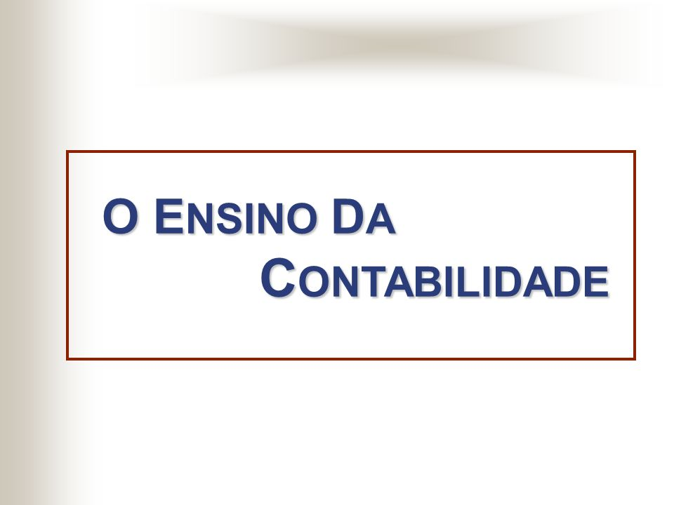 O ENSINO DA CONTABILIDADE