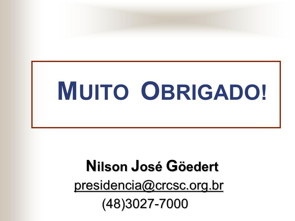 MUITO OBRIGADO! Nilson José Göedert presidencia@crcsc.org.br