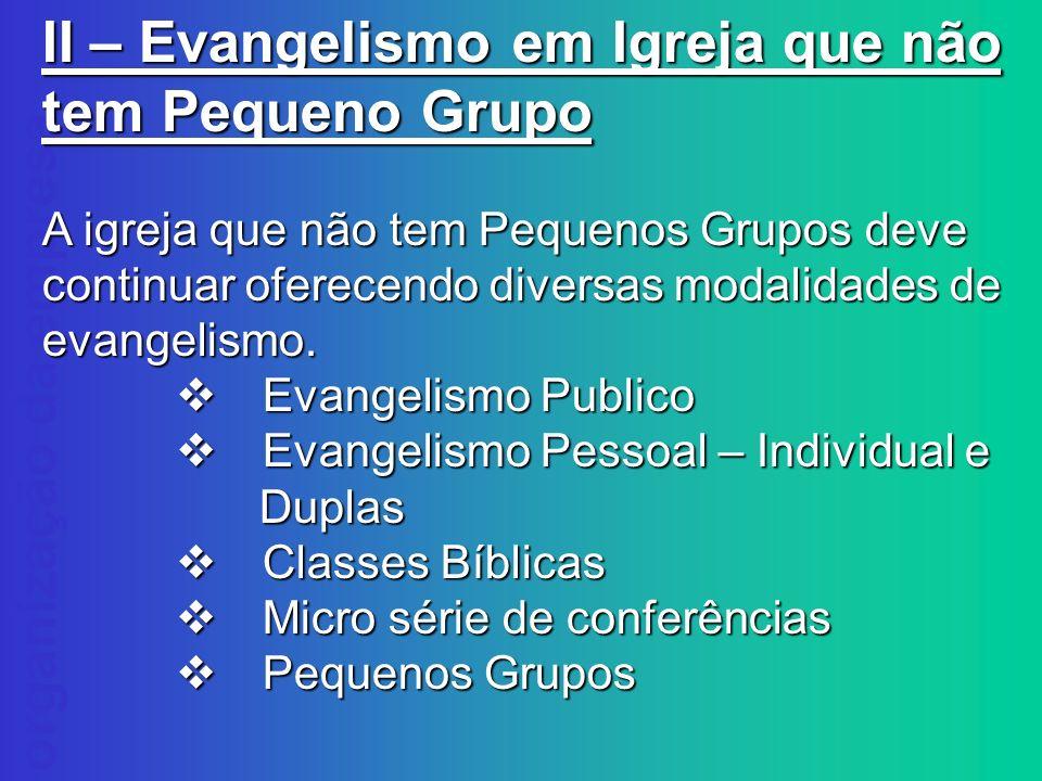 II – Evangelismo em Igreja que não tem Pequeno Grupo