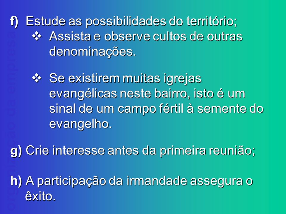 f) Estude as possibilidades do território;