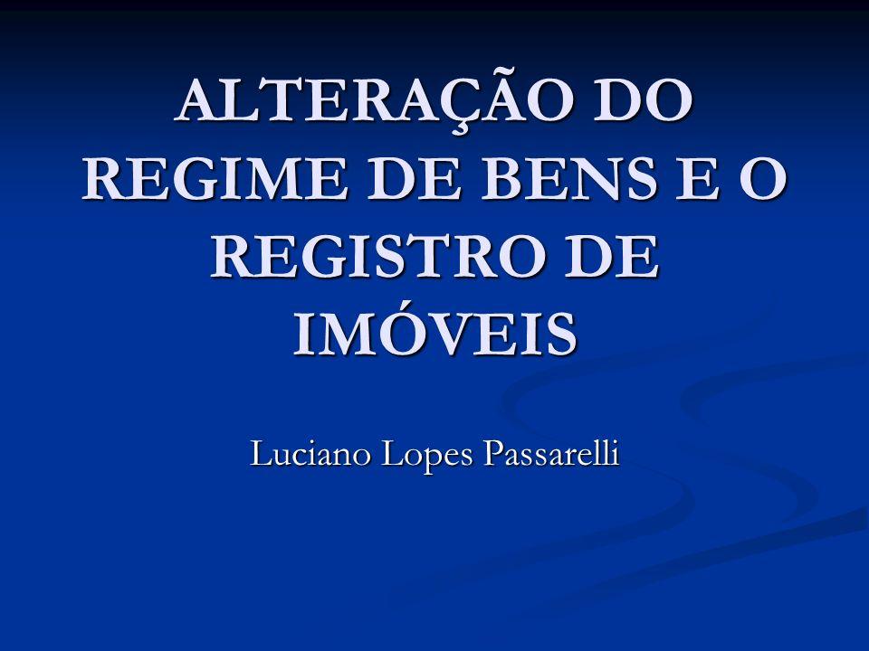 ALTERAÇÃO DO REGIME DE BENS E O REGISTRO DE IMÓVEIS