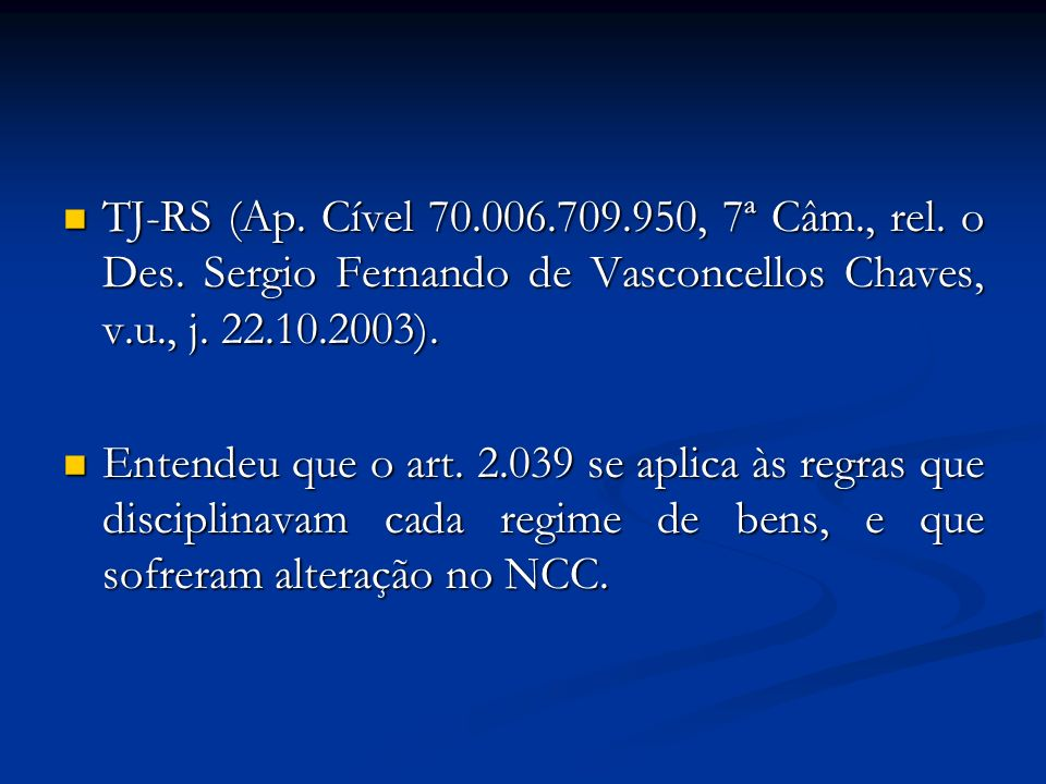 TJ-RS (Ap. Cível 70. 006. 709. 950, 7ª Câm. , rel. o Des