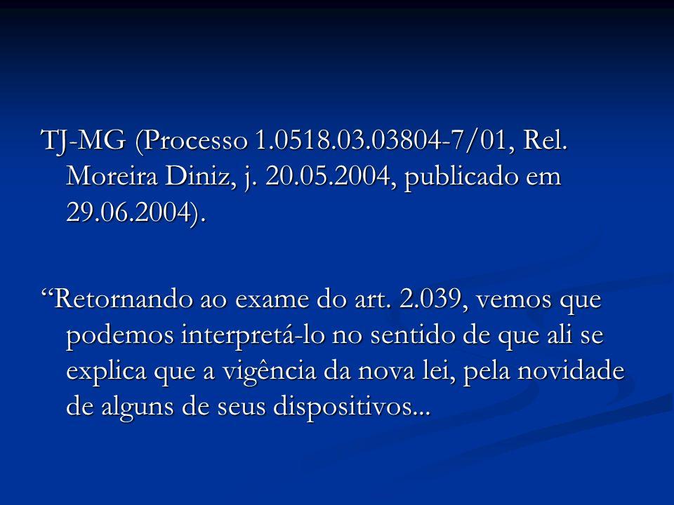 TJ-MG (Processo 1. 0518. 03. 03804-7/01, Rel. Moreira Diniz, j. 20. 05
