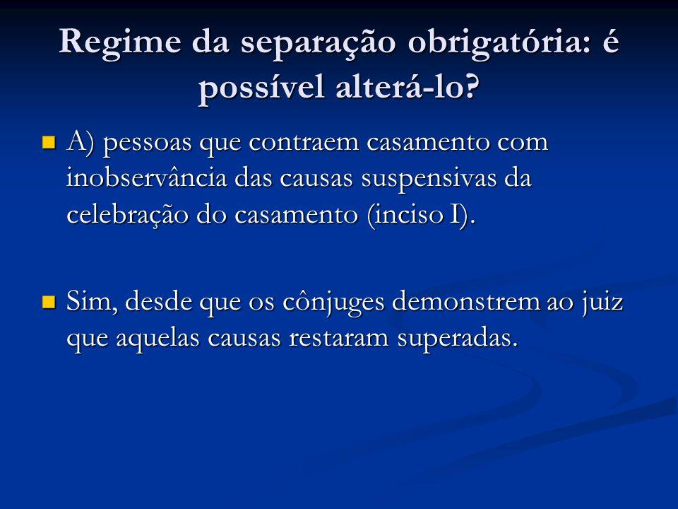 Regime da separação obrigatória: é possível alterá-lo