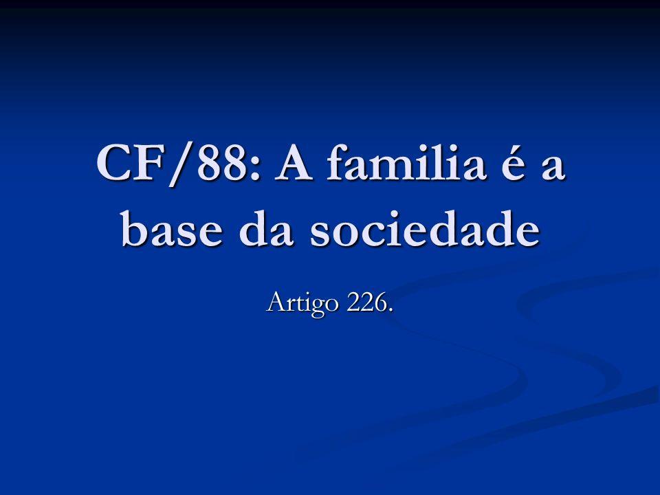 CF/88: A familia é a base da sociedade