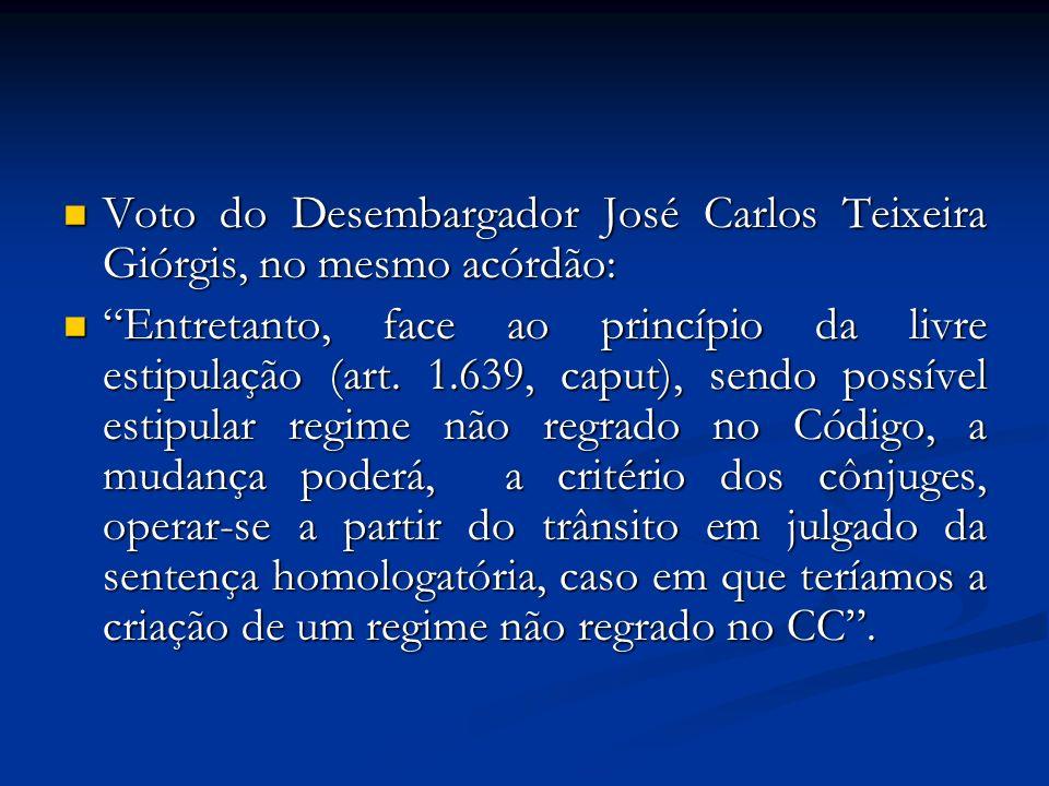 Voto do Desembargador José Carlos Teixeira Giórgis, no mesmo acórdão: