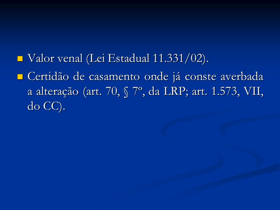 Valor venal (Lei Estadual 11.331/02).