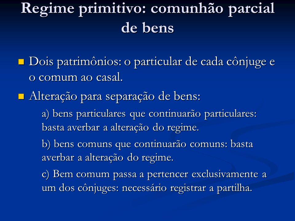 Regime primitivo: comunhão parcial de bens