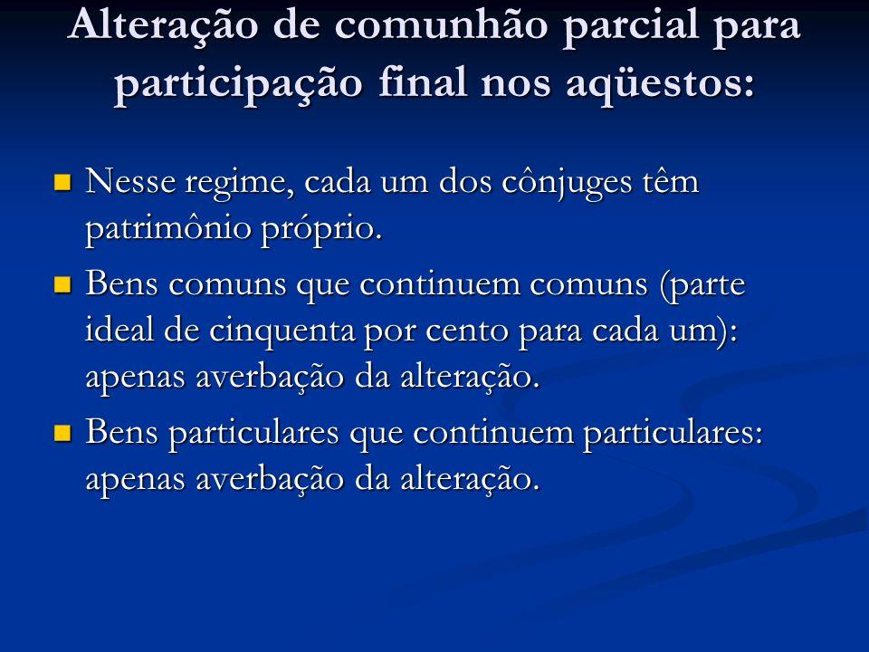 Alteração de comunhão parcial para participação final nos aqüestos:
