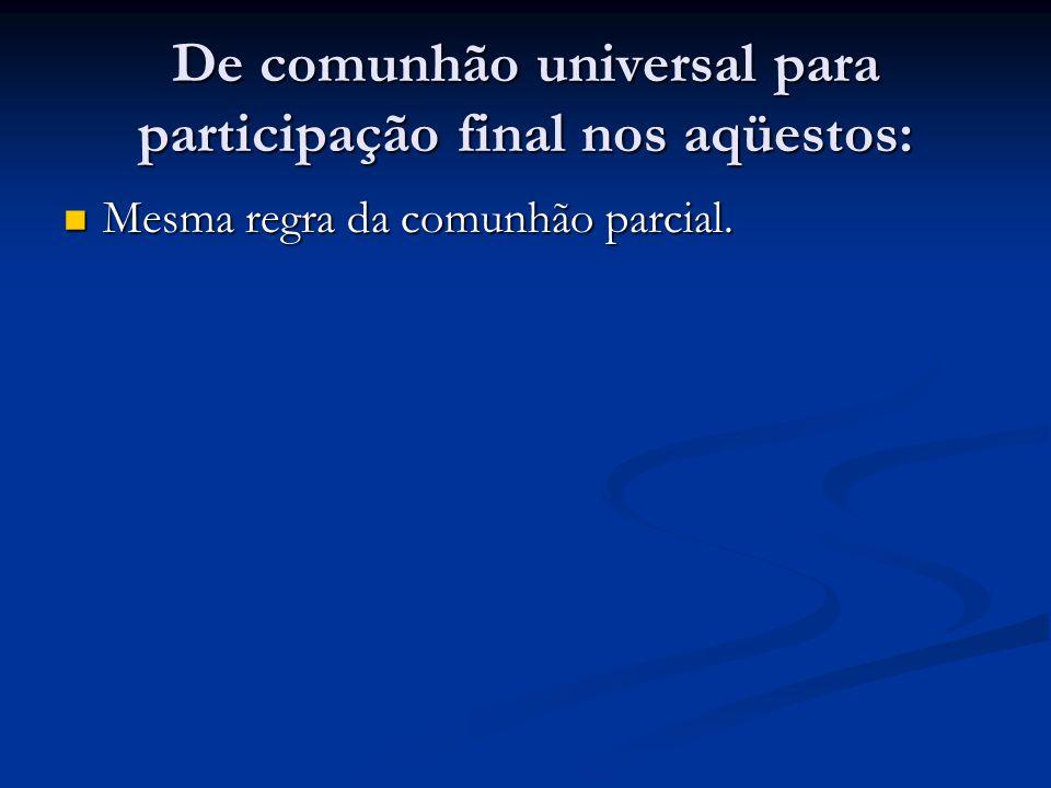 De comunhão universal para participação final nos aqüestos:
