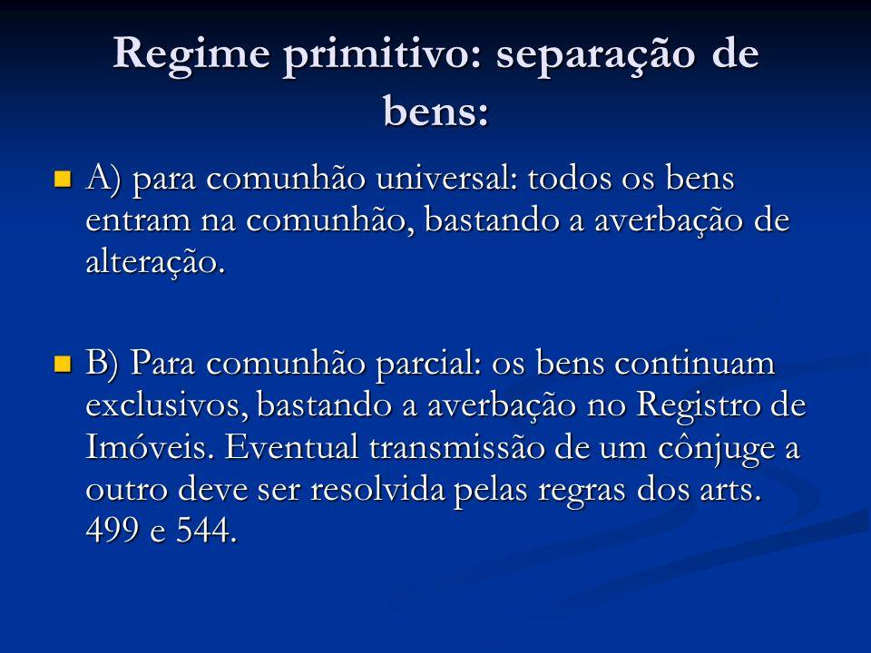 Regime primitivo: separação de bens: