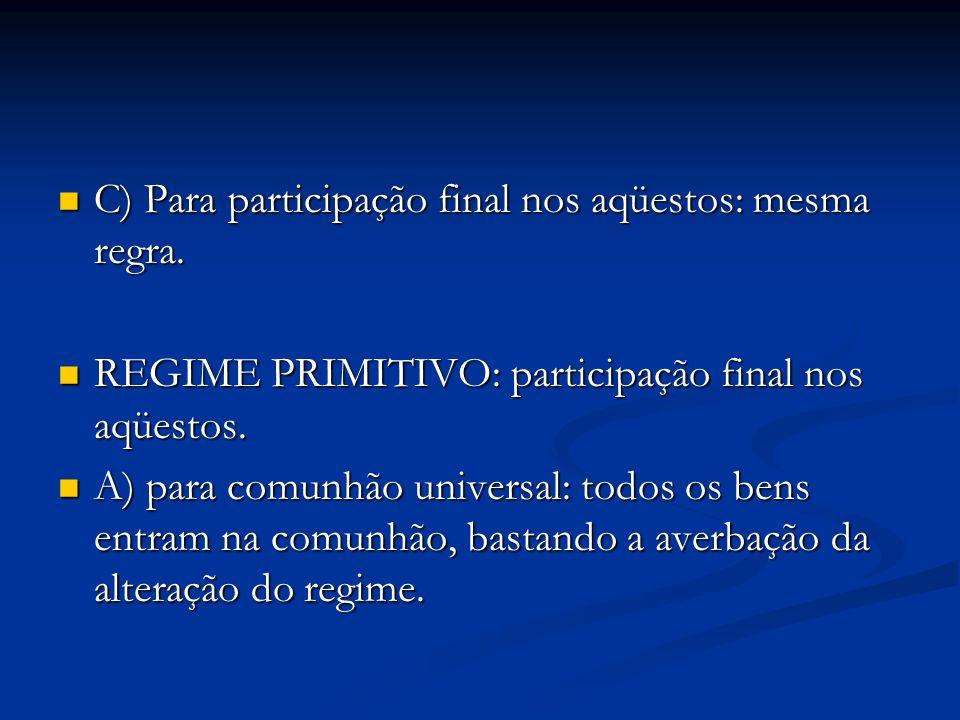 C) Para participação final nos aqüestos: mesma regra.