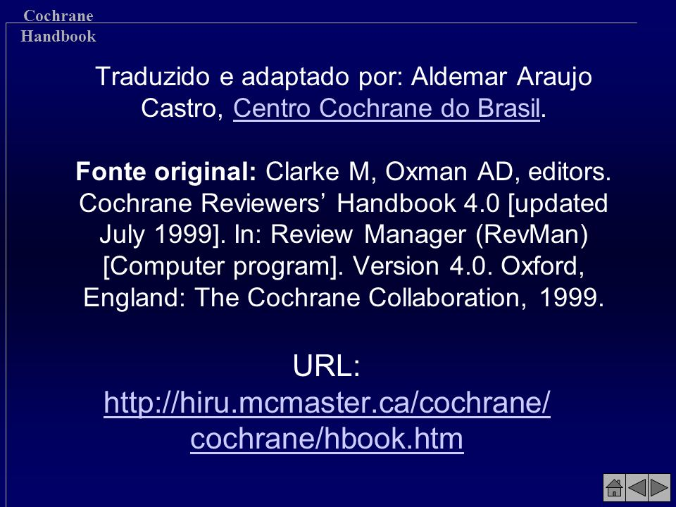 URL: http://hiru.mcmaster.ca/cochrane/cochrane/hbook.htm