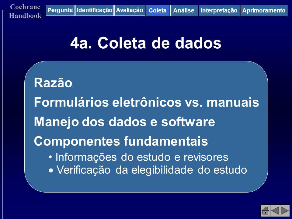4a. Coleta de dados Razão Formulários eletrônicos vs. manuais