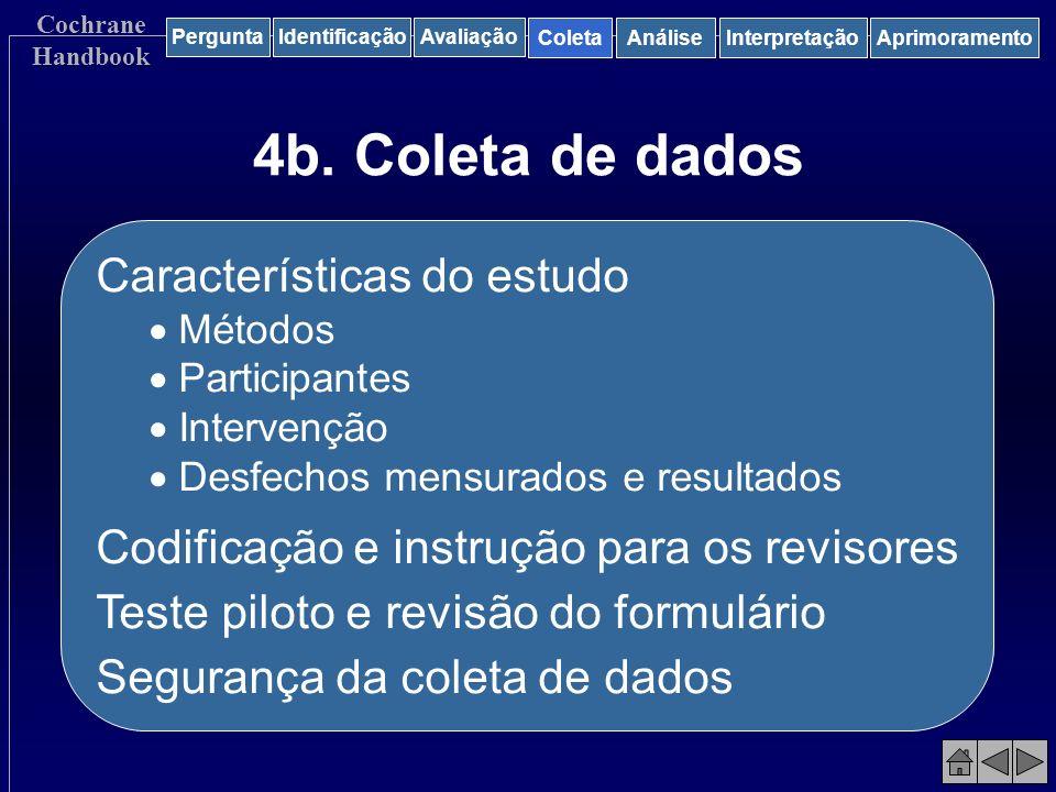 4b. Coleta de dados Características do estudo