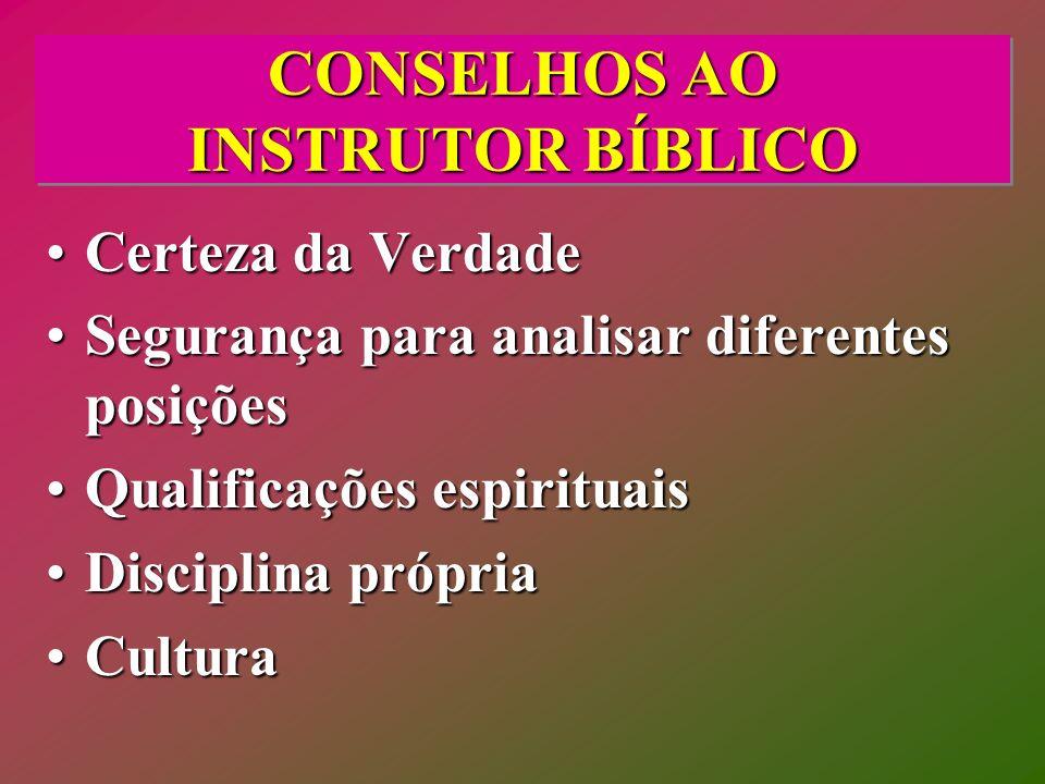 CONSELHOS AO INSTRUTOR BÍBLICO