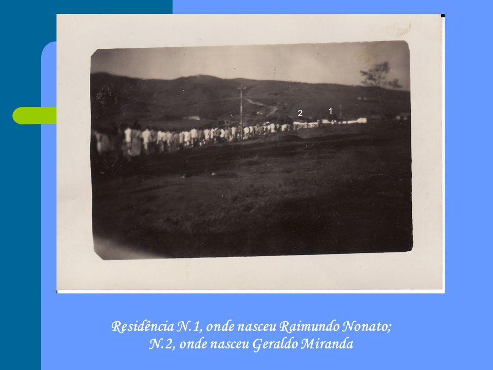 Residência N. 1, onde nasceu Raimundo Nonato; N