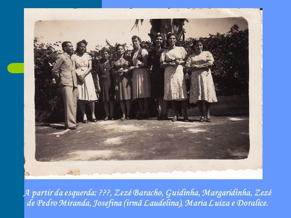 A partir da esquerda: , Zezé Baracho, Guidinha, Margaridinha, Zezé de Pedro Miranda, Josefina (irmã Laudelina), Maria Luiza e Doralice.