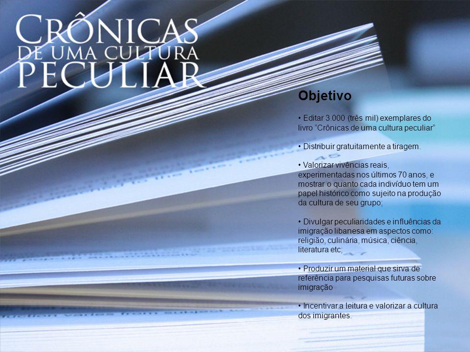06/01/10 Objetivo. • Editar 3.000 (três mil) exemplares do livro Crônicas de uma cultura peculiar