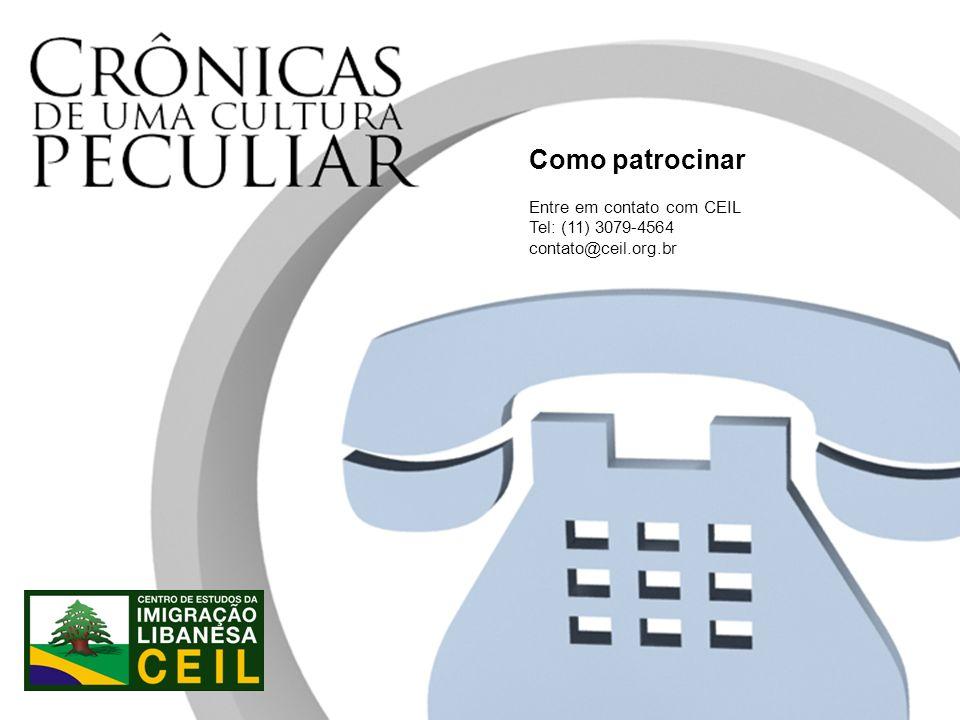 Como patrocinar Entre em contato com CEIL Tel: (11) 3079-4564
