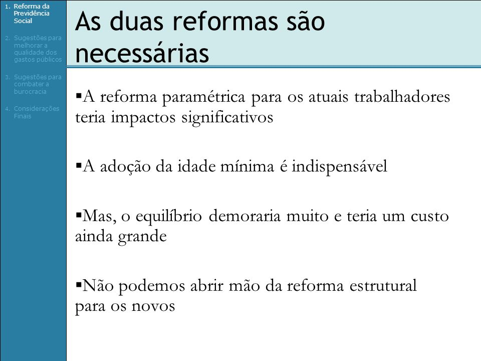 As duas reformas são necessárias